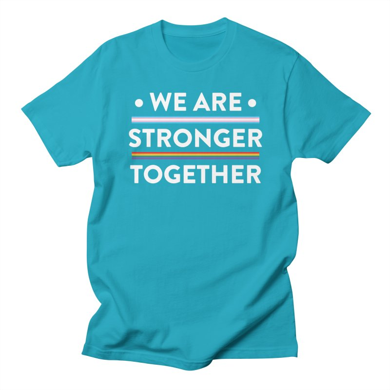 We Are Stronger Together Women's Regular Unisex T-Shirt by uppercaseCHASE1