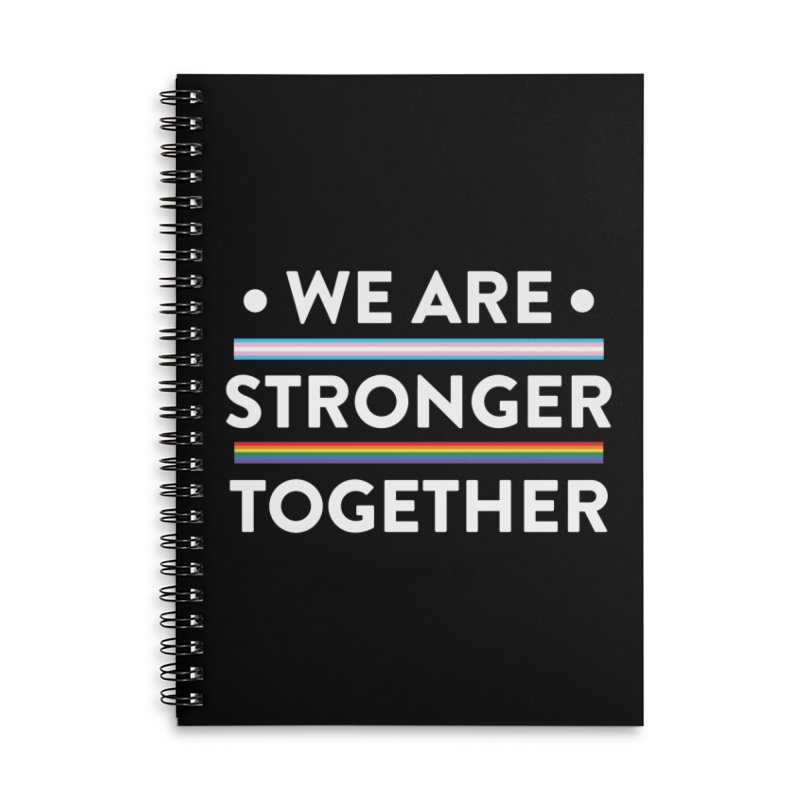 We Are Stronger Together Accessories Lined Spiral Notebook by uppercaseCHASE1