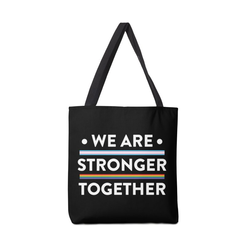 We Are Stronger Together Accessories Tote Bag Bag by uppercaseCHASE1