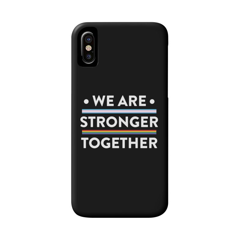 We Are Stronger Together Accessories Phone Case by uppercaseCHASE1