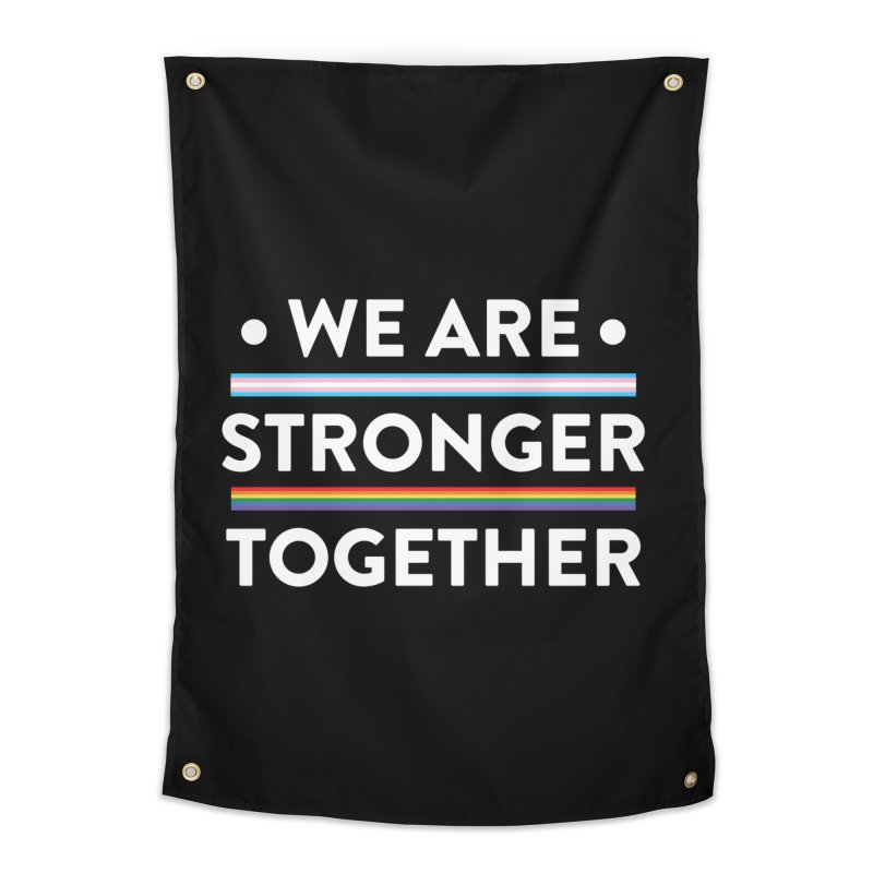 We Are Stronger Together Home Tapestry by uppercaseCHASE1