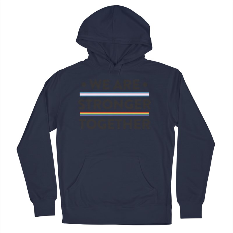 We Are Stronger Together Men's French Terry Pullover Hoody by uppercaseCHASE1