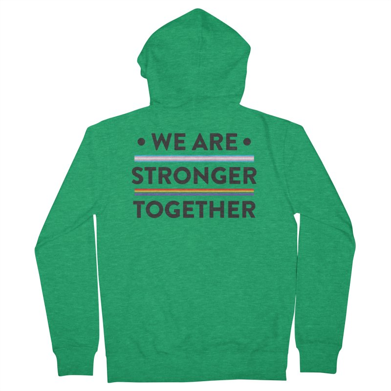 We Are Stronger Together Women's French Terry Zip-Up Hoody by uppercaseCHASE1