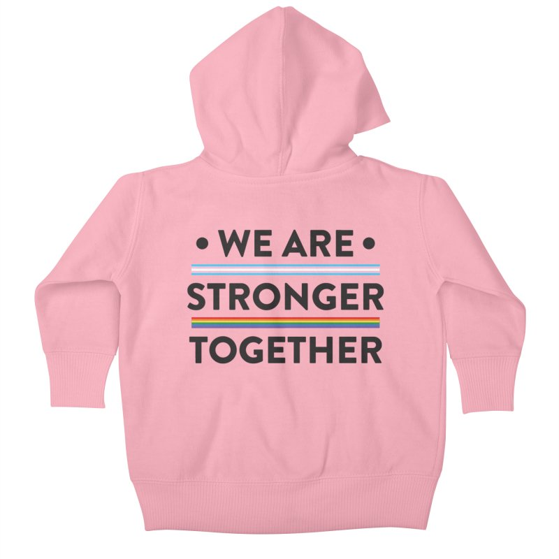 We Are Stronger Together Kids Baby Zip-Up Hoody by uppercaseCHASE1