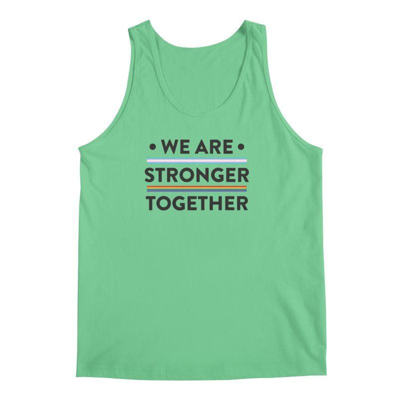 We Are Stronger Together Men's Regular Tank by uppercaseCHASE1