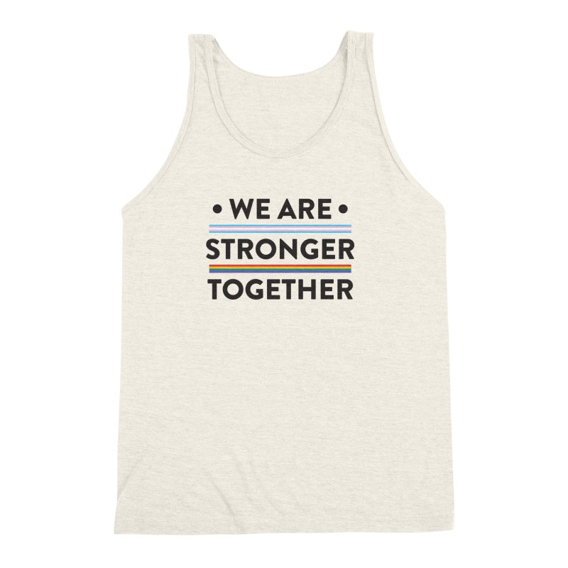 We Are Stronger Together Men's Triblend Tank by uppercaseCHASE1