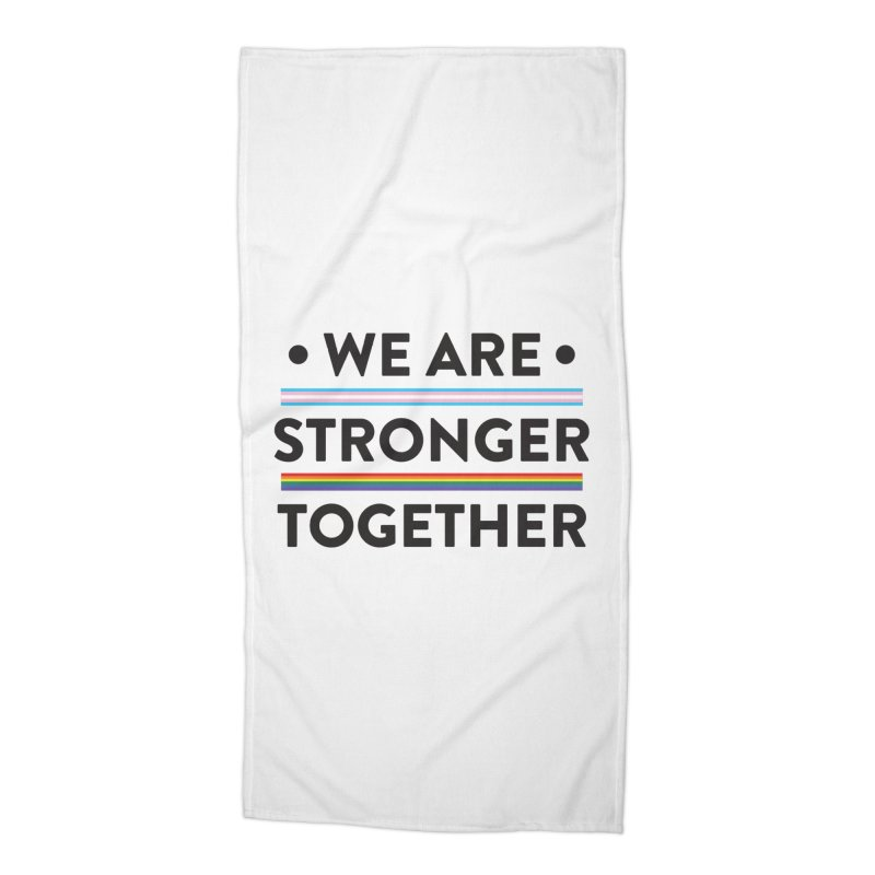 We Are Stronger Together Accessories Beach Towel by uppercaseCHASE1