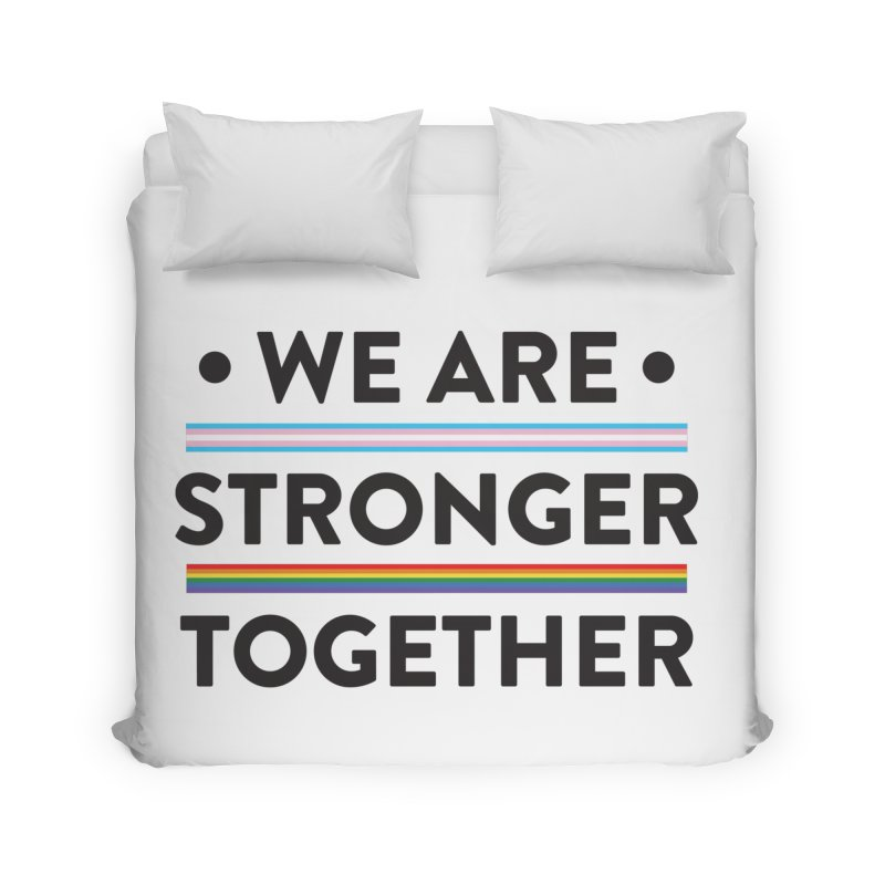 We Are Stronger Together Home Duvet by uppercaseCHASE1