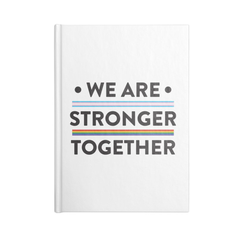 We Are Stronger Together Accessories Blank Journal Notebook by uppercaseCHASE1