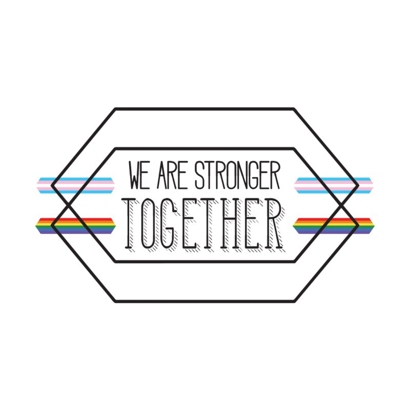 Stronger Together by uppercaseCHASE1
