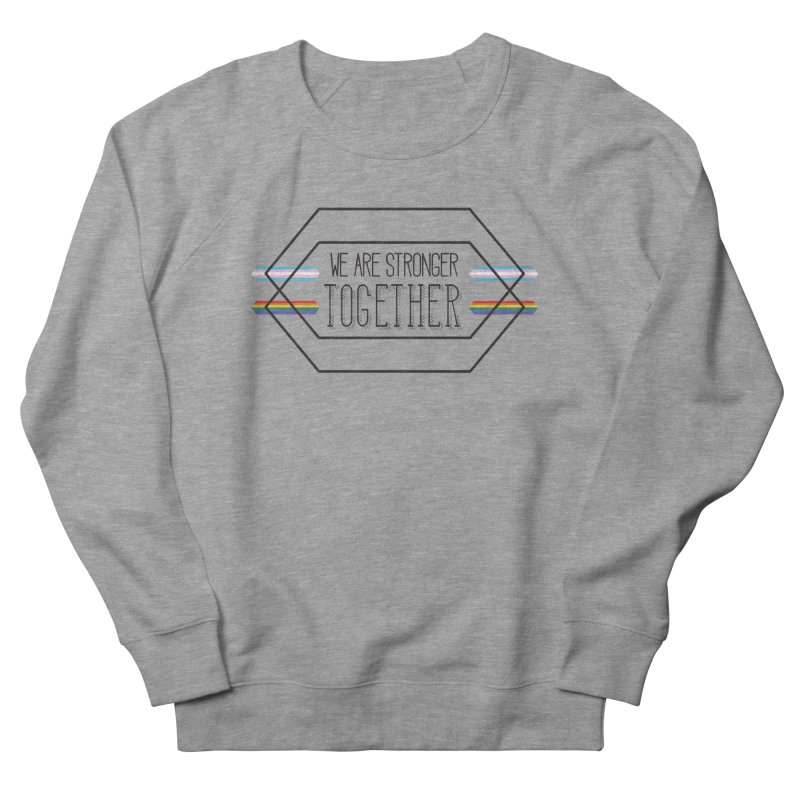 Stronger Together Women's French Terry Sweatshirt by uppercaseCHASE1