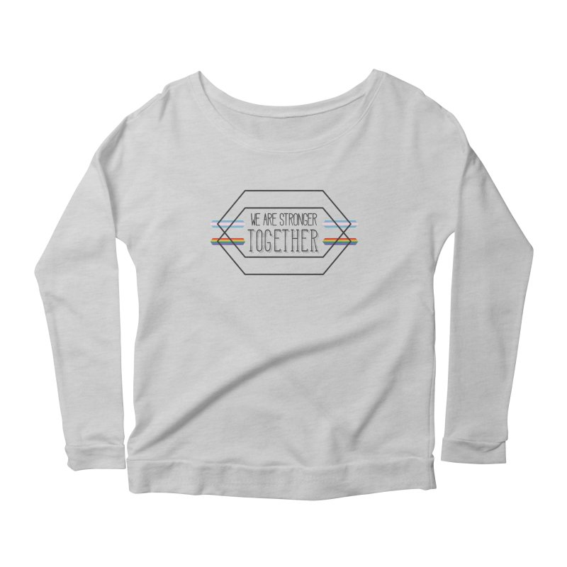 Stronger Together Women's Scoop Neck Longsleeve T-Shirt by uppercaseCHASE1