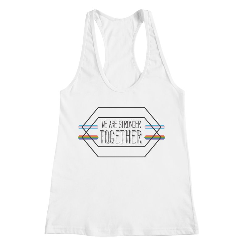 Stronger Together Women's Racerback Tank by uppercaseCHASE1