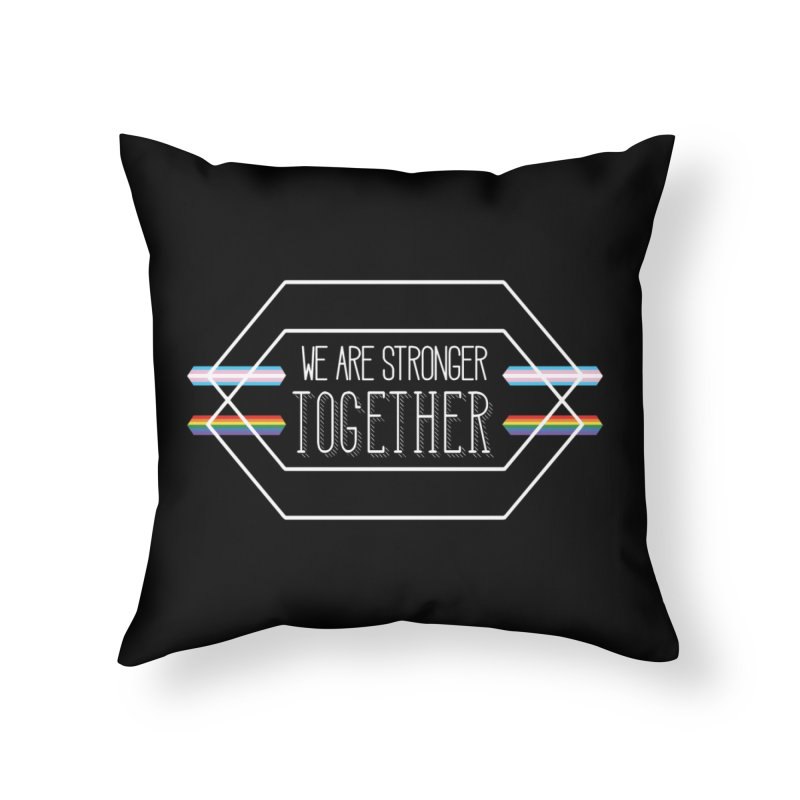 Stronger Together Shapes  Home Throw Pillow by uppercaseCHASE1
