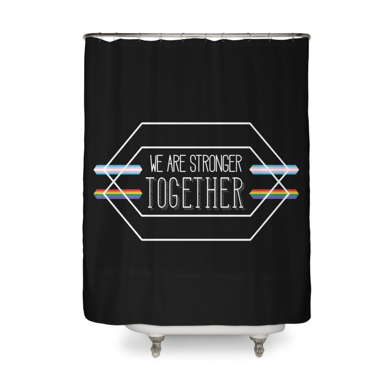 Stronger Together Shapes  Home Shower Curtain by uppercaseCHASE1