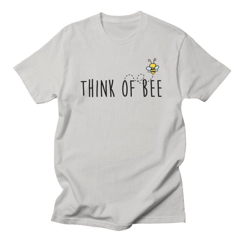 Think of Bee *Black* Women's Regular Unisex T-Shirt by uppercaseCHASE1