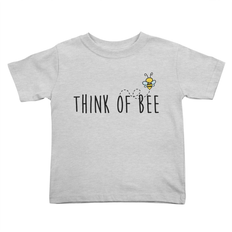 Think of Bee *Black* Kids Toddler T-Shirt by uppercaseCHASE1