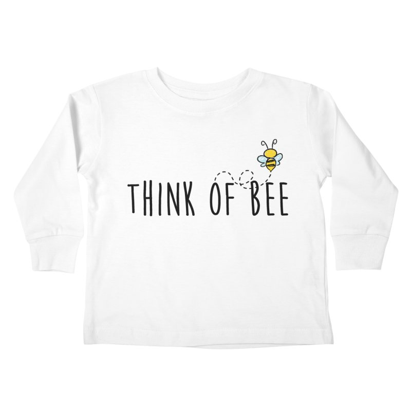 Think of Bee *Black* Kids Toddler Longsleeve T-Shirt by uppercaseCHASE1