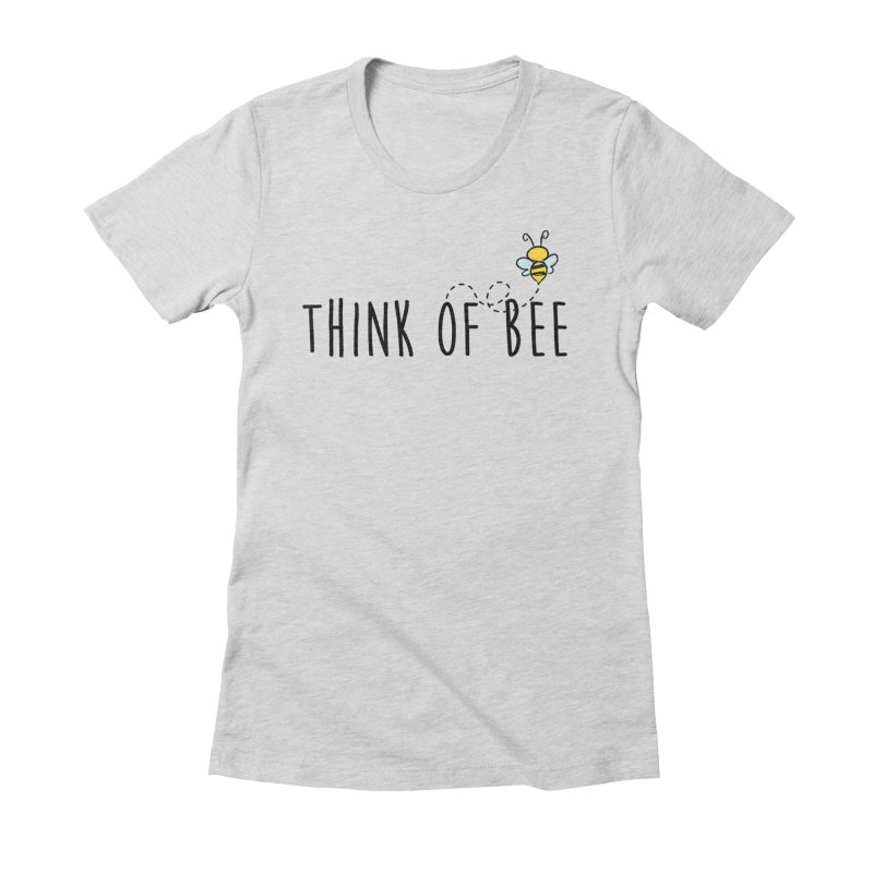 Think of Bee *Black* Women's T-Shirt by uppercaseCHASE1