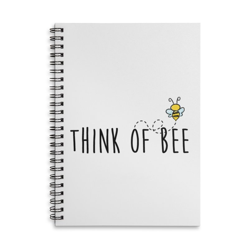 Think of Bee *Black* Accessories Lined Spiral Notebook by uppercaseCHASE1