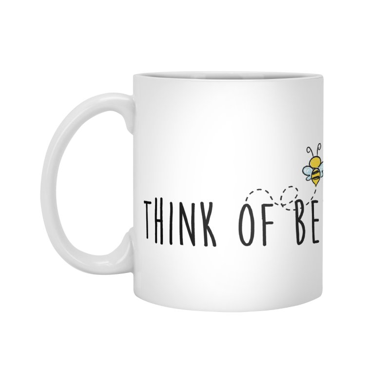 Think of Bee *Black* Accessories Standard Mug by uppercaseCHASE1