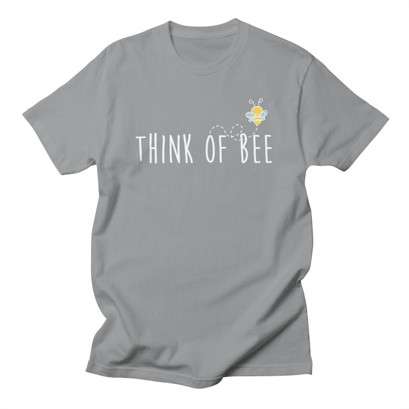 Think of Bee *White Font* Women's Regular Unisex T-Shirt by uppercaseCHASE1