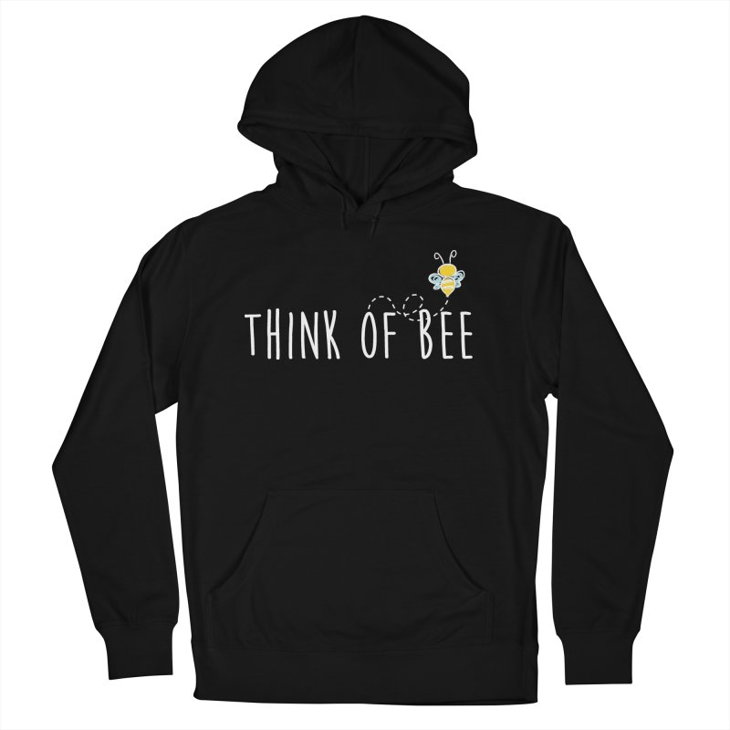 Think of Bee *White Font* Women's French Terry Pullover Hoody by uppercaseCHASE1