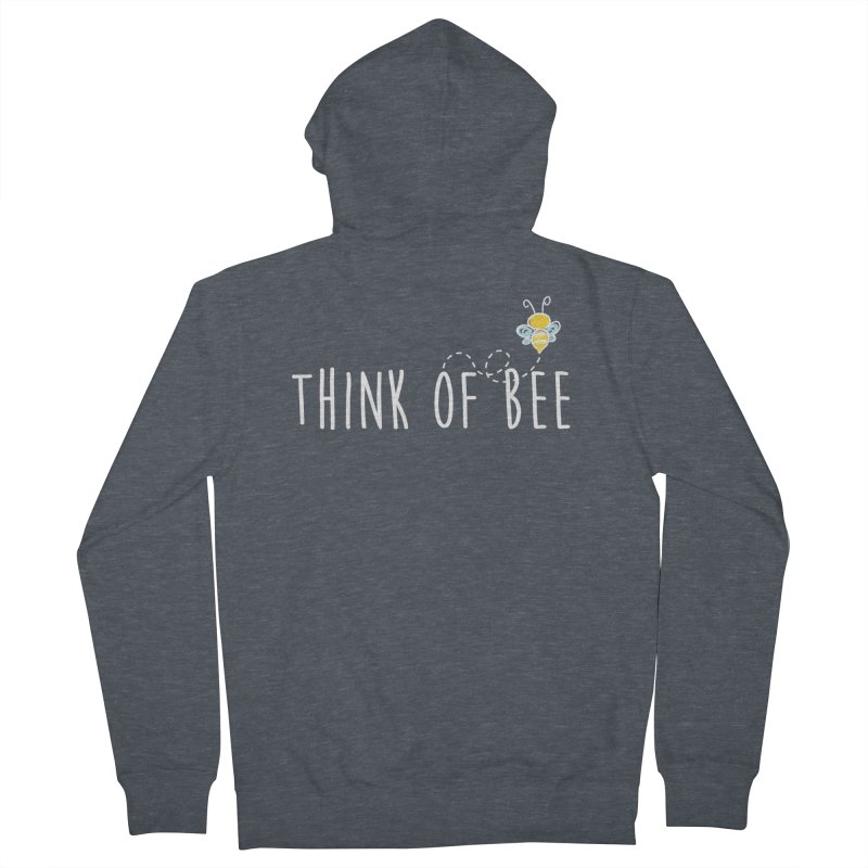 Think of Bee *White Font* Women's Zip-Up Hoody by uppercaseCHASE1