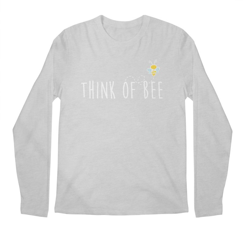 Think of Bee *White Font* Men's Longsleeve T-Shirt by uppercaseCHASE1