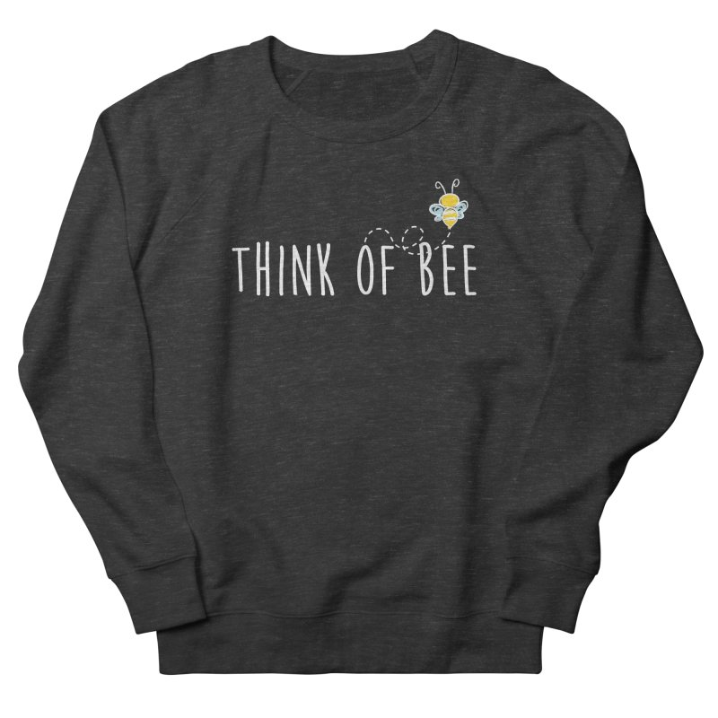 Think of Bee *White Font* Men's French Terry Sweatshirt by uppercaseCHASE1