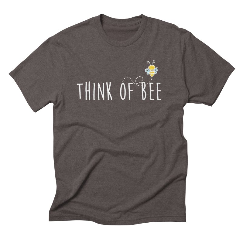 Think of Bee *White Font* Men's Triblend T-Shirt by uppercaseCHASE1