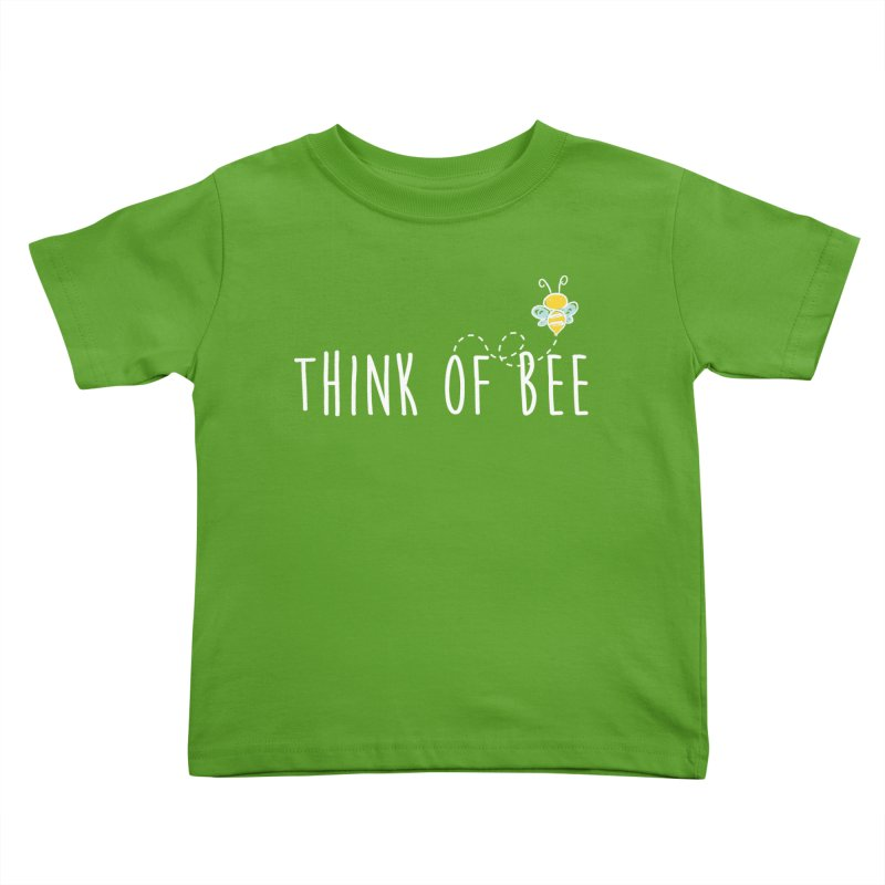 Think of Bee *White Font* Kids Toddler T-Shirt by uppercaseCHASE1