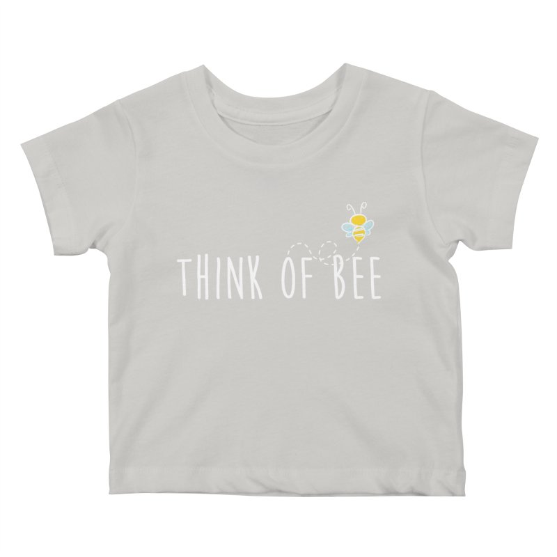 Think of Bee *White Font* Kids Baby T-Shirt by uppercaseCHASE1