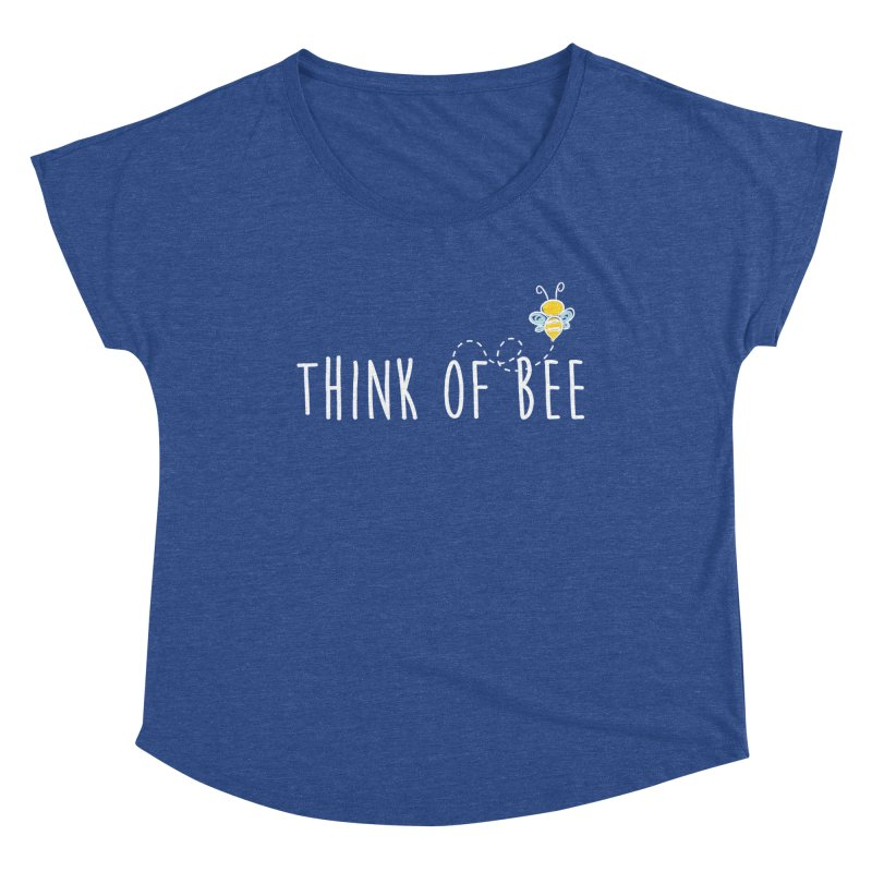 Think of Bee *White Font* Women's Scoop Neck by uppercaseCHASE1