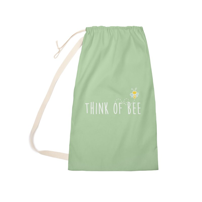 Think of Bee *White Font* Accessories Laundry Bag Bag by uppercaseCHASE1