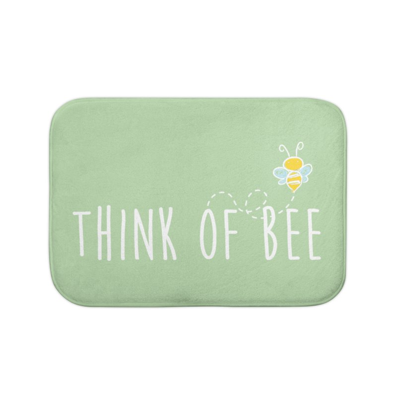 Think of Bee *White Font* Home Bath Mat by uppercaseCHASE1