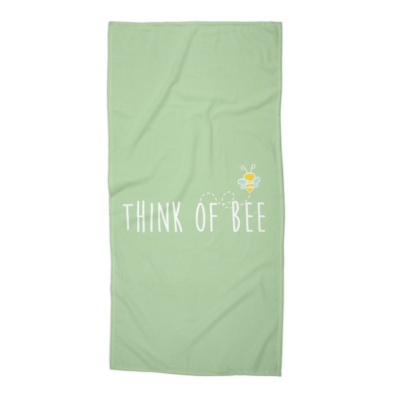 Think of Bee *White Font* Accessories Beach Towel by uppercaseCHASE1