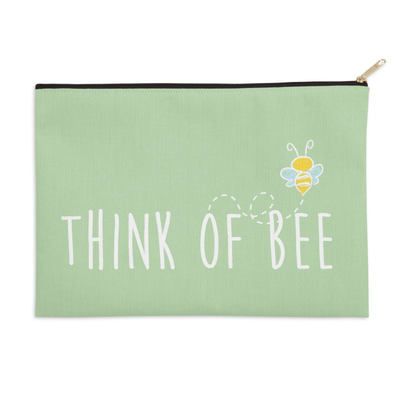 Think of Bee *White Font* Accessories Zip Pouch by uppercaseCHASE1