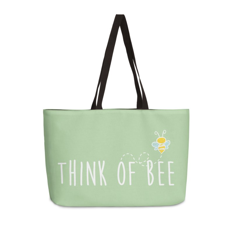 Think of Bee *White Font* Accessories Weekender Bag Bag by uppercaseCHASE1