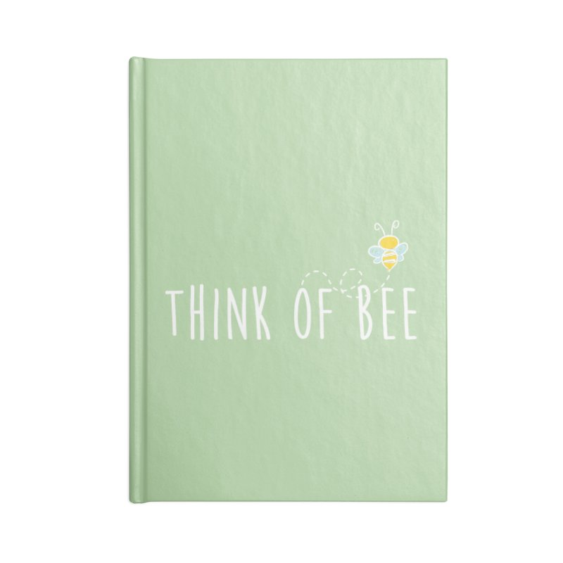 Think of Bee *White Font* Accessories Blank Journal Notebook by uppercaseCHASE1