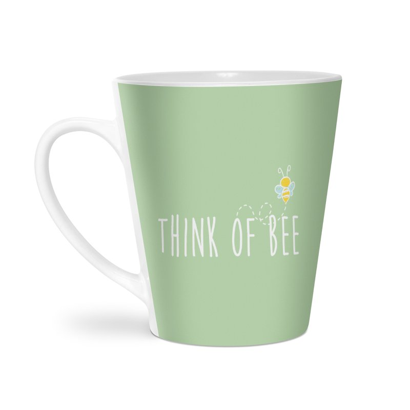 Think of Bee *White Font* Accessories Latte Mug by uppercaseCHASE1