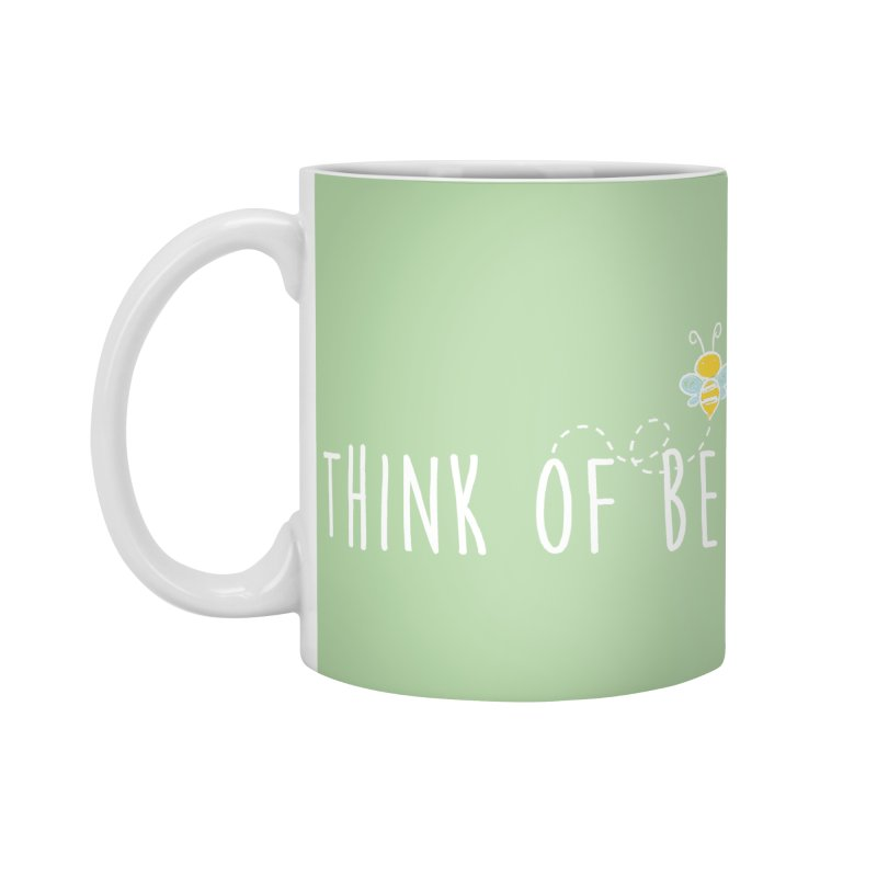 Think of Bee *White Font* Accessories Standard Mug by uppercaseCHASE1