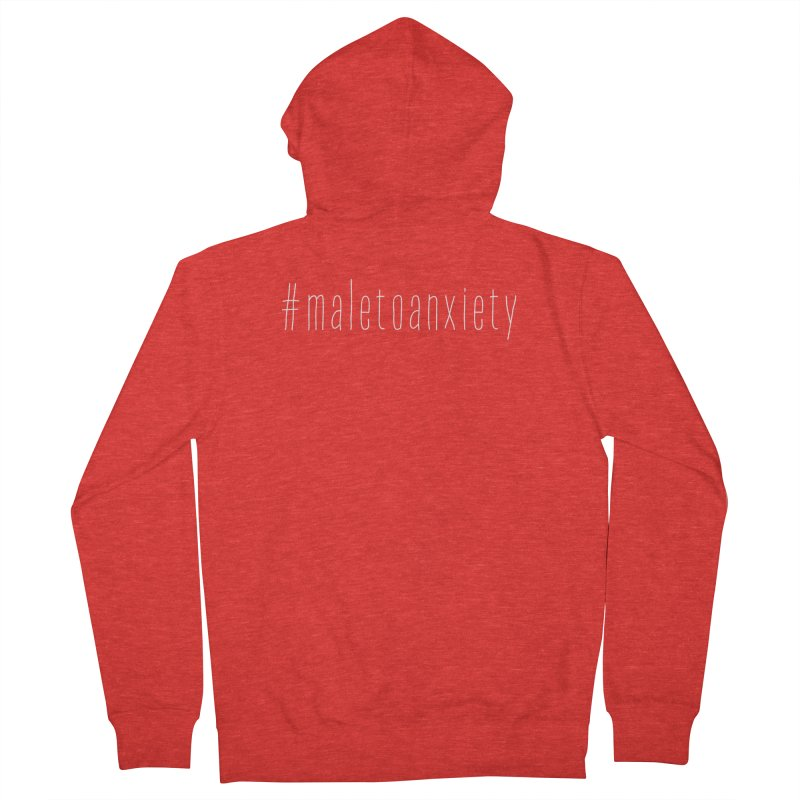 #maletoanxiety Women's Zip-Up Hoody by uppercaseCHASE1