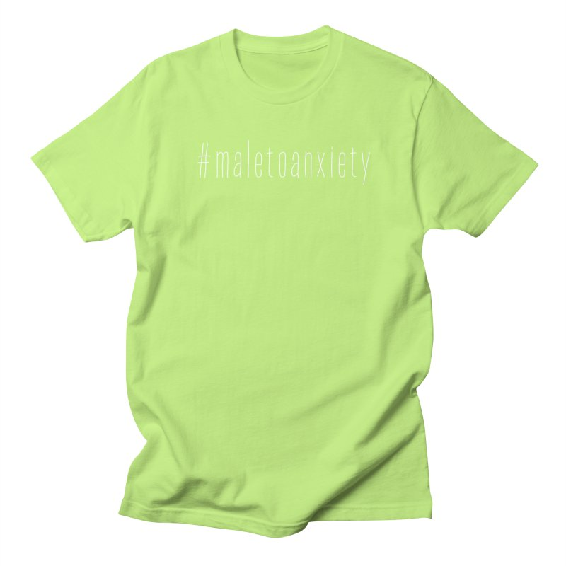 #maletoanxiety Men's Regular T-Shirt by uppercaseCHASE1