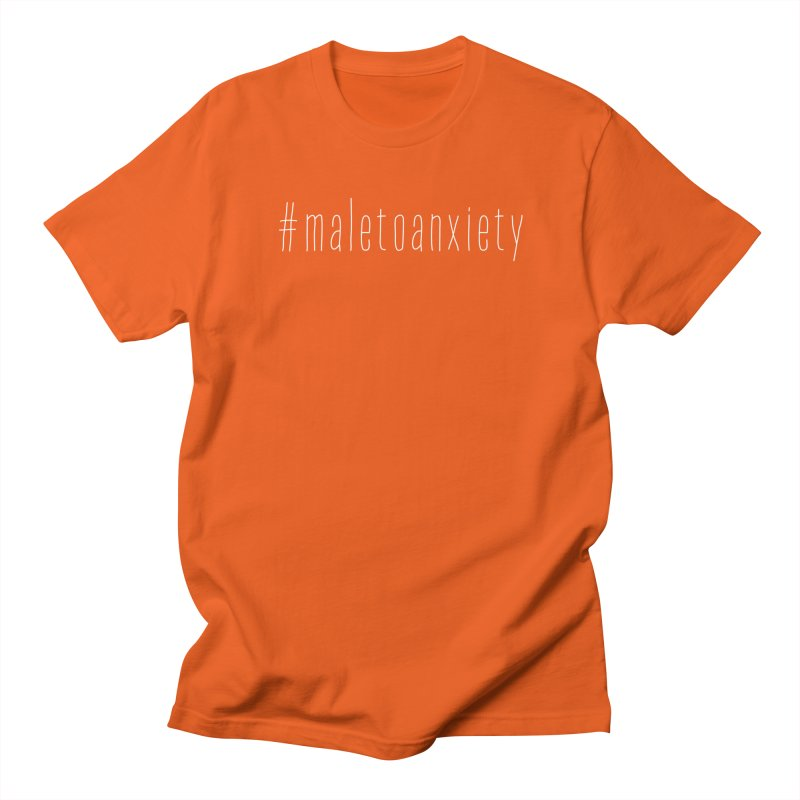 #maletoanxiety Women's Regular Unisex T-Shirt by uppercaseCHASE1