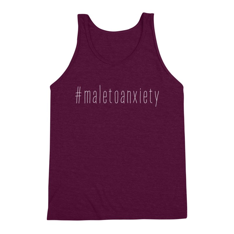 #maletoanxiety Men's Triblend Tank by uppercaseCHASE1