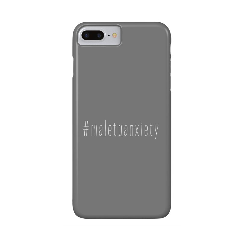 #maletoanxiety Accessories Phone Case by uppercaseCHASE1