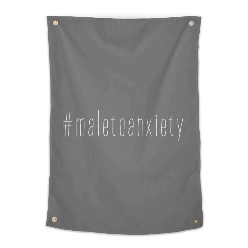 #maletoanxiety Home Tapestry by uppercaseCHASE1
