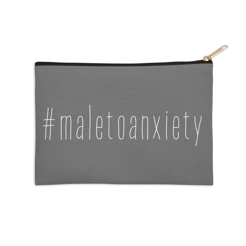 #maletoanxiety Accessories Zip Pouch by uppercaseCHASE1