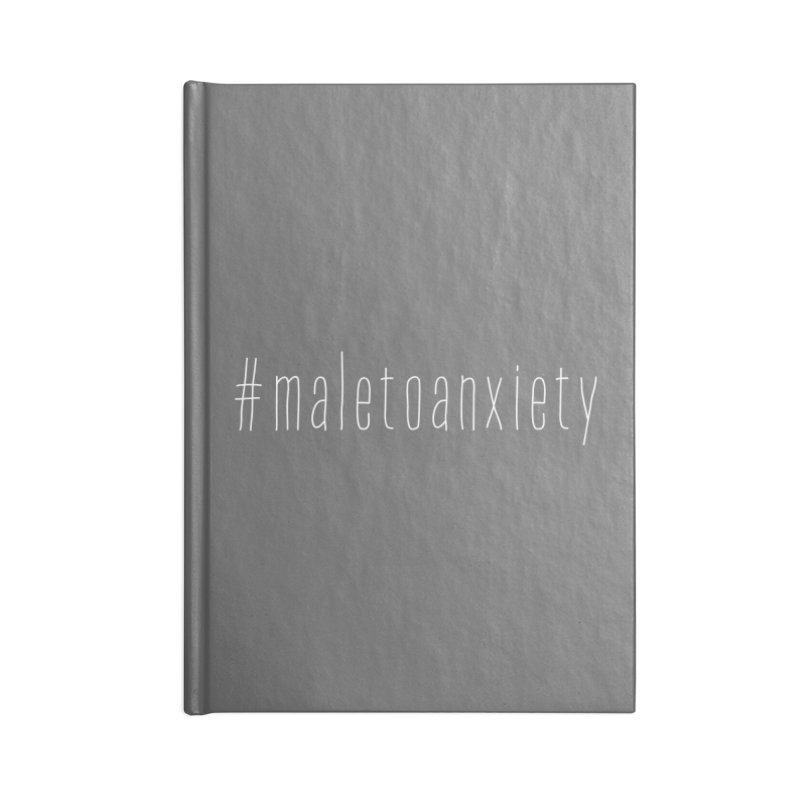 #maletoanxiety Accessories Blank Journal Notebook by uppercaseCHASE1